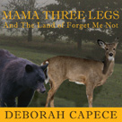 Mama Three Legs And The Land of Forget Me Not